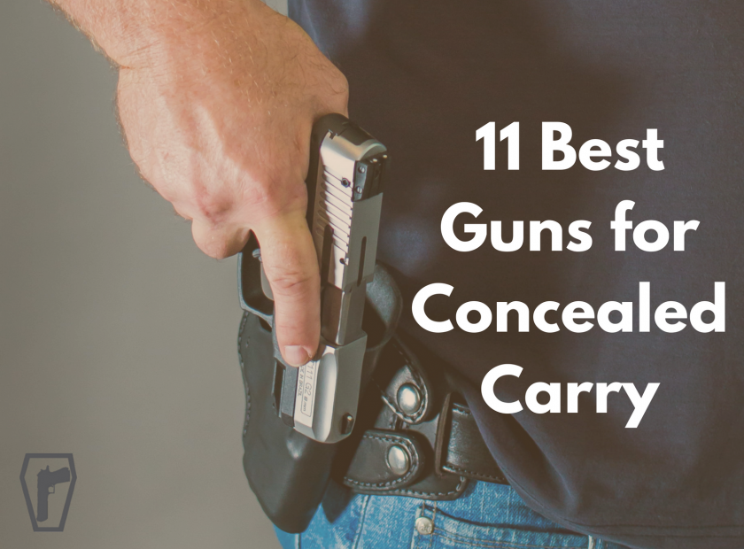 11 Best Concealed Carry Guns